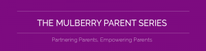 Mulberry Parent Series banner 23 july 2016 1
