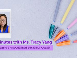 5 minutes with Ms Tracy Yang, Singapore's first Qualified Behaviour Analyst
